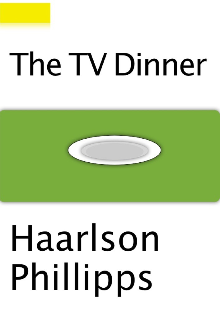 TV DINNER COVER  Haarlson Phillipps